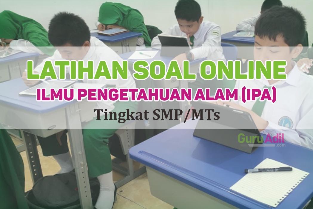 Latihan Soal Online IPA Kelas 7 SMP