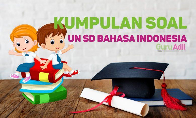 Kumpulan Latihan Soal UN SD Bahasa Indonesia